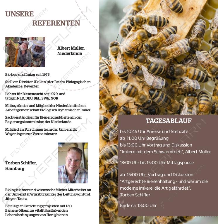 """Vortrag: 11.00 - 13.00 Uhr Albert Muller, biologisch-dynamischer Imker, Biologe und Wissenschaftler aus den NL, Titel: """"Imkern mit dem Schwarmtrieb"""" Vortrag: 15.00 - 17.00 Uhr Torben Schiffer, Wissenschaftler und Mitarbeiter bei Prof. Tautz HOBOS Projekt, Uni Würzburg, Titel: """"Artgerechte Bienenhaltung - und warum die moderne Imkerei die Bienen als Art gefährdet"""""""